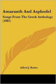 Amaranth And Asphodel - Alfred J. Butler