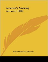 America's Amazing Advance (1906) - Richard Hathaway Edmonds