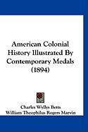 American Colonial History Illustrated by Contemporary Medals (1894)