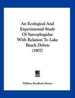 An Ecological and Experimental Study of Sarcophagidae with Relation to Lake Beach Debris (1907)