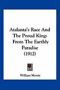 Atalanta's Race and the Proud King: From the Earthly Paradise (1912)