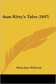 Aunt Kitty's Tales (1847) - Maria Jane Mcintosh