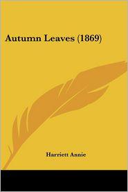 Autumn Leaves (1869) - Harriett Annie