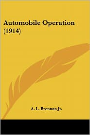 Automobile Operation (1914) - A. L. Brennan Jr.