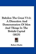 Babylon the Great V1-2: A Dissection and Demonstration of Men and Things in the British Capital (1825)