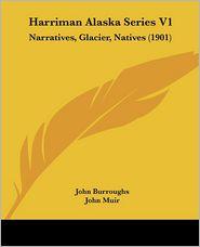 Harriman Alaska Series V1 - John Burroughs