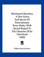 Harrimania Maculosa: A New Genus and Species of Enteropneusta from Alaska, with Special Regard to the Character of Its Notochord (1900)