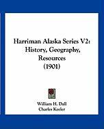 Harriman Alaska Series V2: History, Geography, Resources (1901)