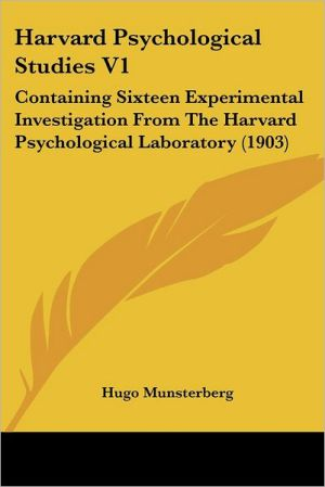 Harvard Psychological Studies V1 - Hugo Munsterberg