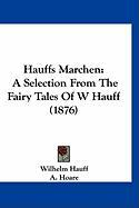 Hauffs Märchen: A Selection From The Fairy Tales Of W Hauff (1876)