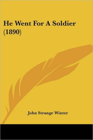 He Went For A Soldier (1890) - John Strange Winter