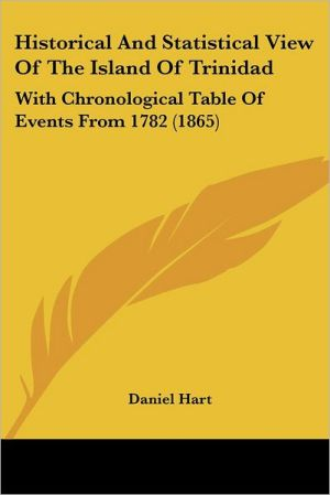 Historical And Statistical View Of The Island Of Trinidad - Daniel Hart