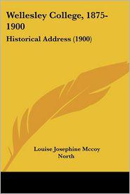 Wellesley College, 1875-1900 - Louise Josephine Mccoy North