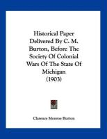 Historical Paper Delivered by C. M. Burton, Before the Society of Colonial Wars of the State of Michigan (1903)