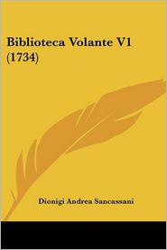 Biblioteca Volante V1 (1734) - Dionigi Andrea Sancassani