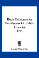 Book Collectors as Benefactors of Public Libraries (1915)