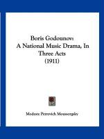 Boris Godounov: A National Music Drama, in Three Acts (1911)