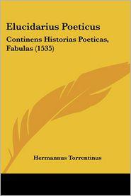 Elucidarius Poeticus - Hermannus Torrentinus