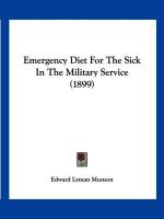 Emergency Diet for the Sick in the Military Service (1899)
