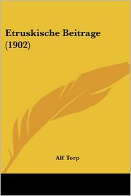 Etruskische Beitrage (1902) - Alf Torp