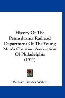 History of the Pennsylvania Railroad Department of the Young Men's Christian Association of Philadelphia (1911)