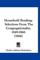 Household Reading: Selections from the Congregationalist, 1849-1866 (1866)