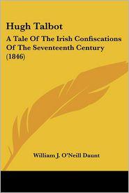 Hugh Talbot - William J. O'Neill Daunt
