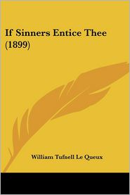 If Sinners Entice Thee (1899) - William Tufnell Le Queux