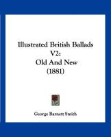 Illustrated British Ballads V2: Old and New (1881)