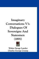 Imaginary Conversations V1: Dialogues of Sovereigns and Statesmen (1891)