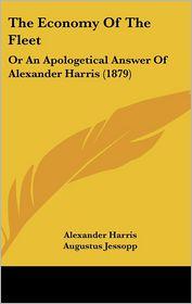 The Economy Of The Fleet - Alexander Harris, Augustus Jessopp (Editor)