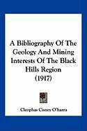 A Bibliography of the Geology and Mining Interests of the Black Hills Region (1917)