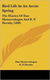 Bird Life In An Arctic Spring - Dan Meinertzhagen, R.P. Hornby