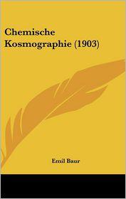 Chemische Kosmographie (1903) - Emil Baur