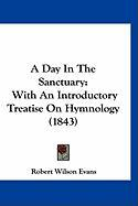 A Day in the Sanctuary: With an Introductory Treatise on Hymnology (1843)
