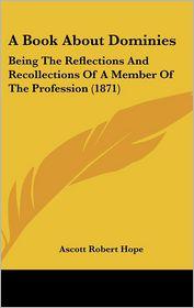 A Book About Dominies - Ascott Robert Hope