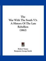 The War with the South V3: A History of the Late Rebellion (1862)
