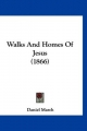 Walks and Homes of Jesus (1866) - Daniel March