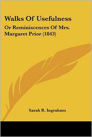 Walks Of Usefulness - Sarah R. Ingraham