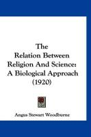 The Relation Between Religion and Science: A Biological Approach (1920)