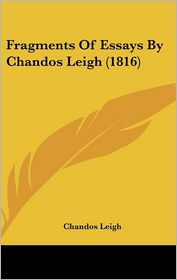 Fragments Of Essays By Chandos Leigh (1816) - Chandos Leigh