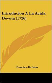 Introducion A La Avida Devota (1726) - Francisco De Salas
