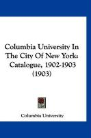 Columbia University in the City of New York: Catalogue, 1902-1903 (1903)