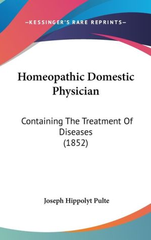 Homeopathic Domestic Physician - Joseph Hippolyt Pulte