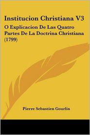 Institucion Christiana V3 - Pierre Sebastien Gourlin