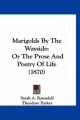 Marigolds by the Wayside - Sarah A Ramsdell; Theodore Parker