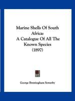 Marine Shells of South Africa: A Catalogue of All the Known Species (1897)