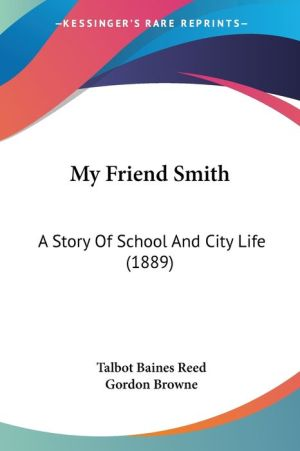 My Friend Smith - Talbot Baines Reed