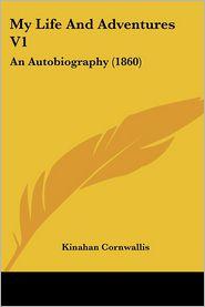 My Life And Adventures V1 - Kinahan Cornwallis