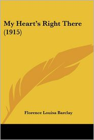 My Heart's Right There (1915) - Florence Louisa Barclay